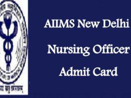 AIIMS Delhi Nursing Officer Admit Card 2018