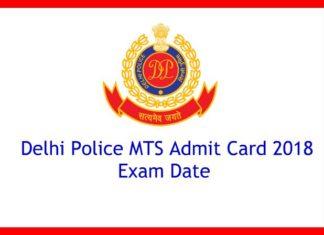 Delhi Police MTS Admit Card 2018