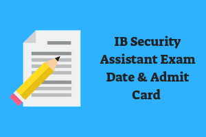IB Security Assistant Admit Card 2018