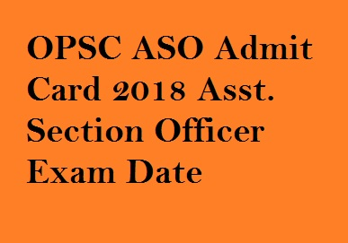 OPSC Assistant Section Officer Admit Card 2018