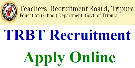 TRBT Tripura Teacher Recruitment 2018