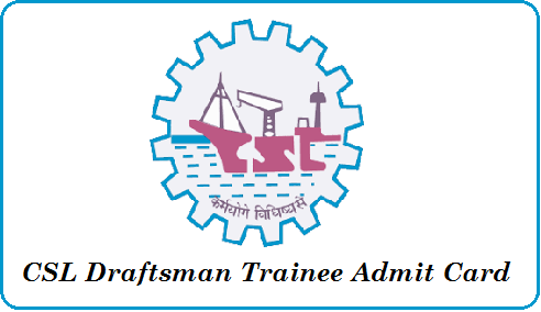 CSL Ship Draftsman Trainee Admit Card 2019 [OUT] - Check Exam Date
